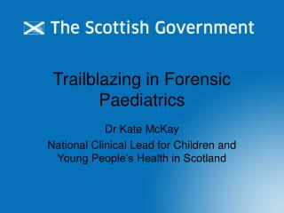 Trailblazing in Forensic Paediatrics
