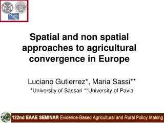 Spatial and non spatial approaches to agricultural convergence in Europe