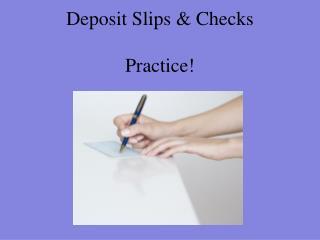Deposit Slips & Checks Practice!