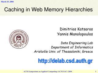 Dimitrios Katsaros Yannis Manolopoulos Data Engineering Lab Department of Informatics