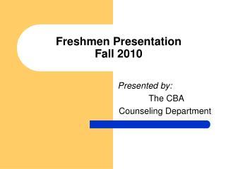 Freshmen Presentation Fall 2010