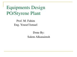 Equipments Design PO/Styrene Plant