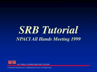 SRB Tutorial NPACI All Hands Meeting 1999