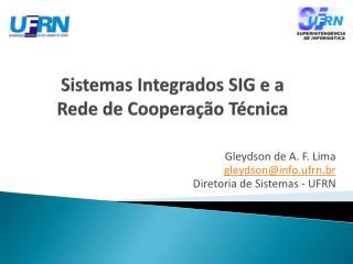 Sistemas Integrados SIG e a Rede de Cooperação Técnica
