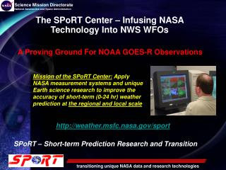 The SPoRT Center – Infusing NASA Technology Into NWS WFOs