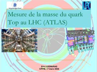 Mesure de la masse du quark Top au LHC (ATLAS)