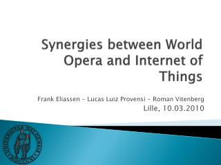 Synergies between World Opera and Internet of Things