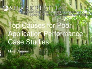 Top Causes for Poor Application Performance Case  Studies