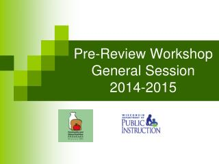 Pre-Review Workshop General Session 2014-2015