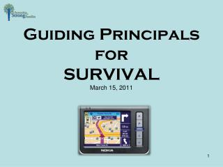 Guiding Principals for SURVIVAL March 15, 2011