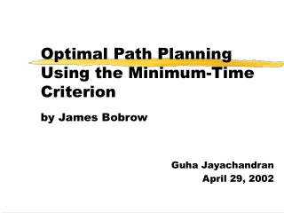 Optimal Path Planning Using the Minimum-Time Criterion by James Bobrow