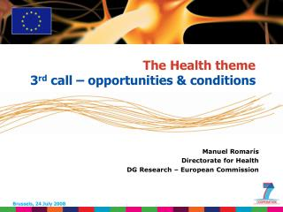 The Health theme 3 rd call – opportunities & conditions