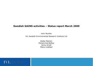 Swedish GAINS activities – Status report March 2009