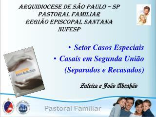 Arquidiocese de São Paulo – SP Pastoral Familiar Região Episcopal Santana nufesp