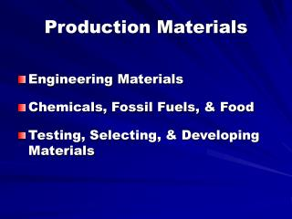 Production Materials