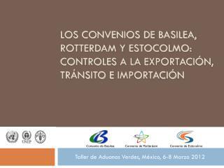 Taller de Aduanas Verdes, México, 6-8 Marzo 2012