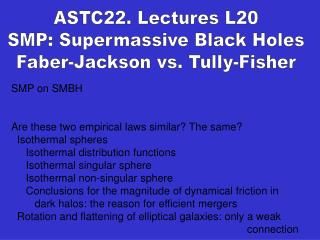 SMP on SMBH Are these two empirical laws similar? The same?   Isothermal spheres