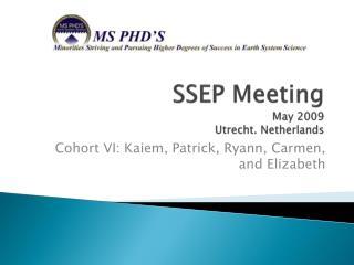 SSEP Meeting May 2009 Utrecht. Netherlands