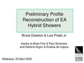 Preliminary Profile Reconstruction of EA Hybrid Showers