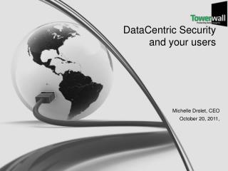DataCentric Security and your users