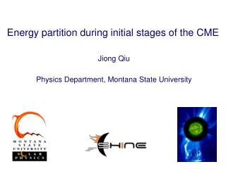 Energy partition during initial stages of the CME