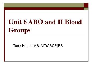 Unit 6 ABO and H Blood Groups
