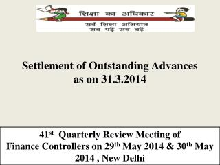 Settlement of Outstanding Advances as on 31.3.2014