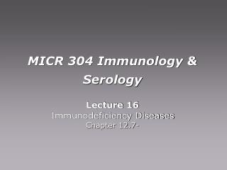 MICR 304 Immunology & Serology