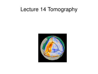 Lecture 14 Tomography