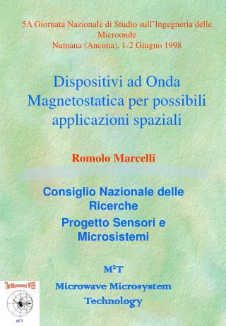Romolo Marcelli Consiglio Nazionale delle Ricerche Progetto Sensori e Microsistemi M 2 T
