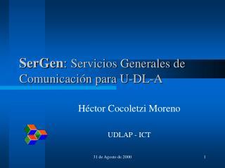 SerGen : Servicios Generales de Comunicación para U-DL-A