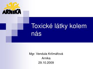 Toxické látky kolem nás
