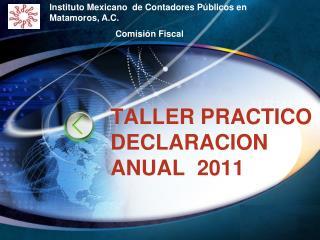 TALLER PRACTICO DECLARACION ANUAL 2011