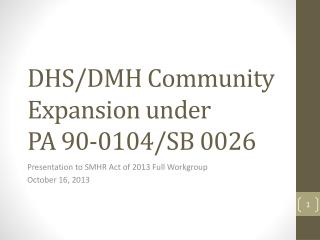 DHS/DMH Community Expansion under PA 90-0104/SB 0026