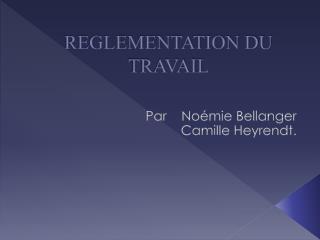REGLEMENTATION DU TRAVAIL