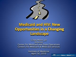 Medicaid and HIV: New Opportunities in a Changing Landscape