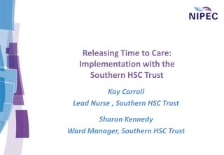 Releasing Time to Care: Implementation with the  Southern HSC Trust