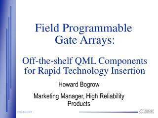 Field Programmable Gate Arrays: Off-the-shelf QML Components for Rapid Technology Insertion