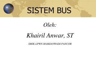 Oleh : Khairil Anwar, ST SMIK-LPWN HAMZANWADI PANCOR