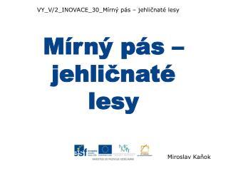 VY_V/2_INOVACE_30_Mírný pás – jehličnaté lesy