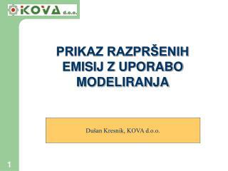 Dušan Kresnik, KOVA d.o.o.
