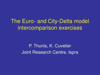 The Euro- and City-Delta model intercomparison exercises