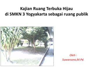 Kajian Ruang Terbuka Hijau di SMKN 3 Yogyakarta sebagai ruang publik