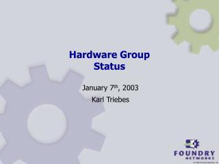 Hardware Group  Status