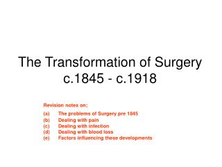 The Transformation of Surgery c.1845 - c.1918
