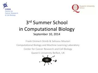 3 rd  Summer School in Computational Biology  September 10, 2014