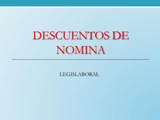 DESCUENTOS DE NOMINA