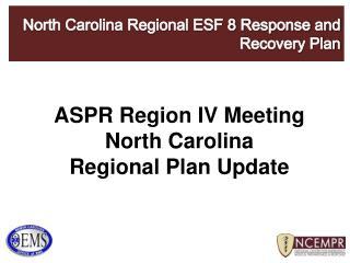 ASPR Region IV Meeting North Carolina Regional Plan Update