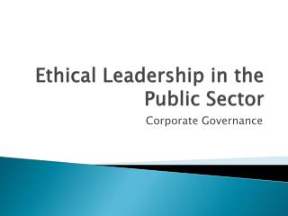 Ethical Leadership in the Public Sector