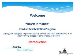 "Welcome  ""Hearts In Motion"" Cardiac Rehabilitation Program"